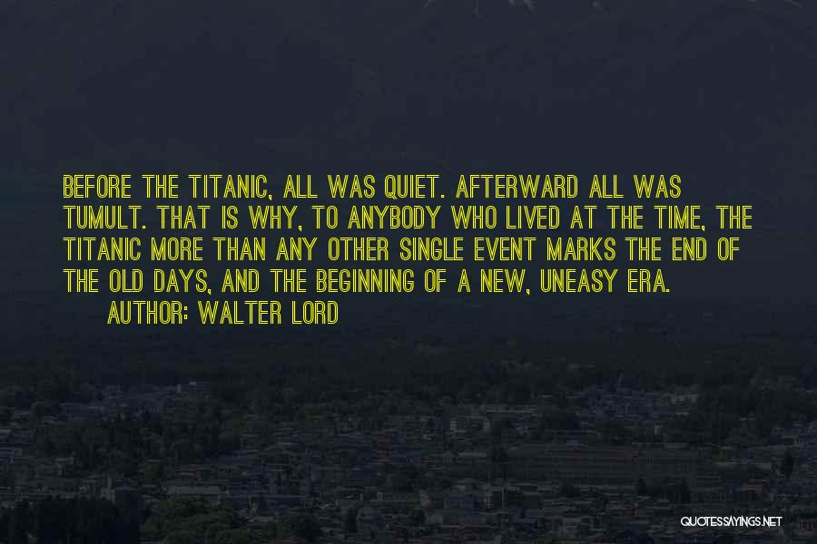 Beginning Of A New End Quotes By Walter Lord