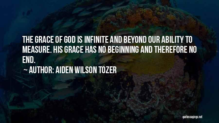 Beginning Of The End Quotes By Aiden Wilson Tozer