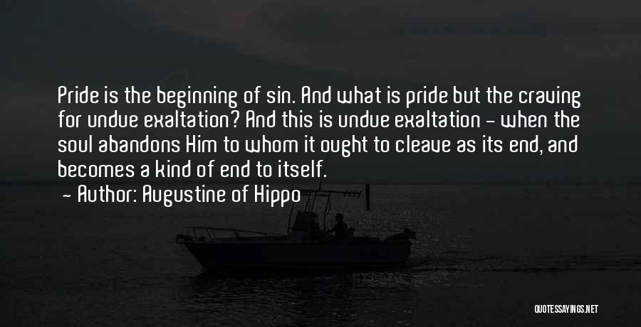 Beginning Of The End Quotes By Augustine Of Hippo