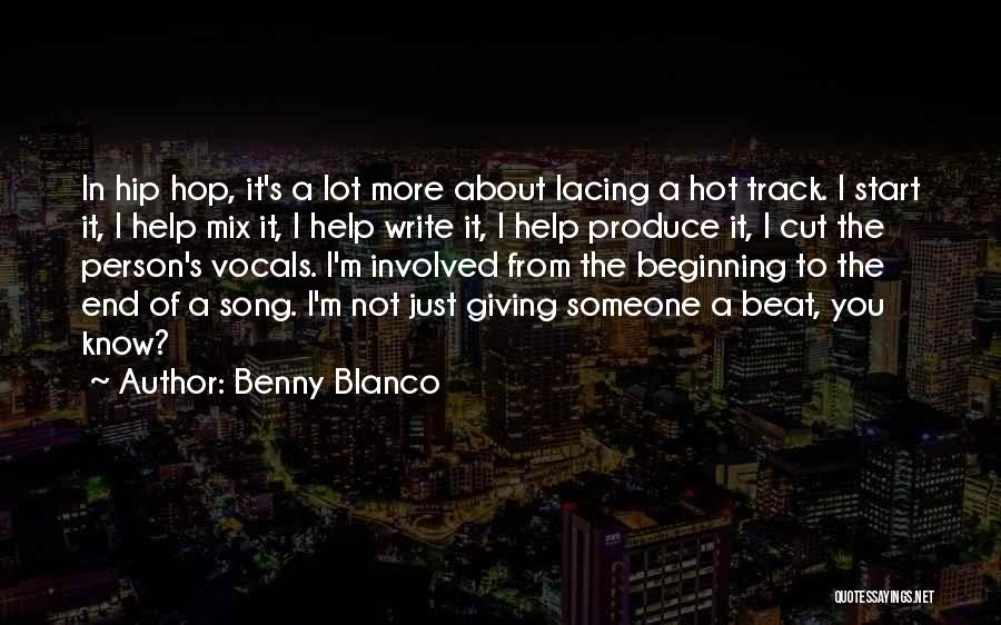 Beginning Of The End Quotes By Benny Blanco
