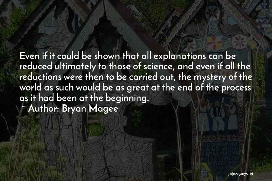 Beginning Of The End Quotes By Bryan Magee