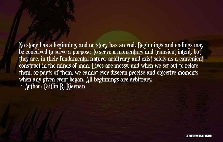 Beginning Of The End Quotes By Caitlin R. Kiernan
