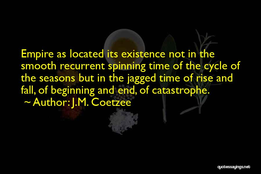 Beginning Of The End Quotes By J.M. Coetzee