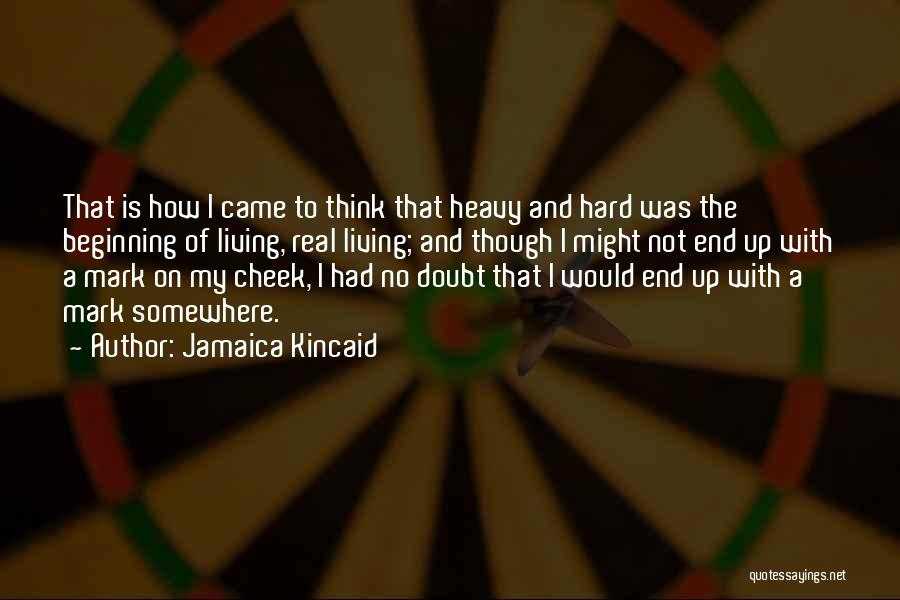 Beginning Of The End Quotes By Jamaica Kincaid
