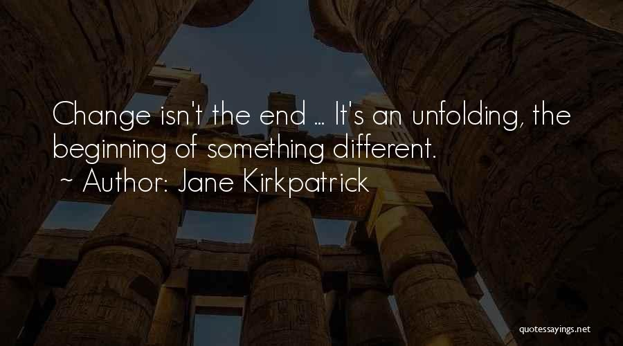 Beginning Of The End Quotes By Jane Kirkpatrick