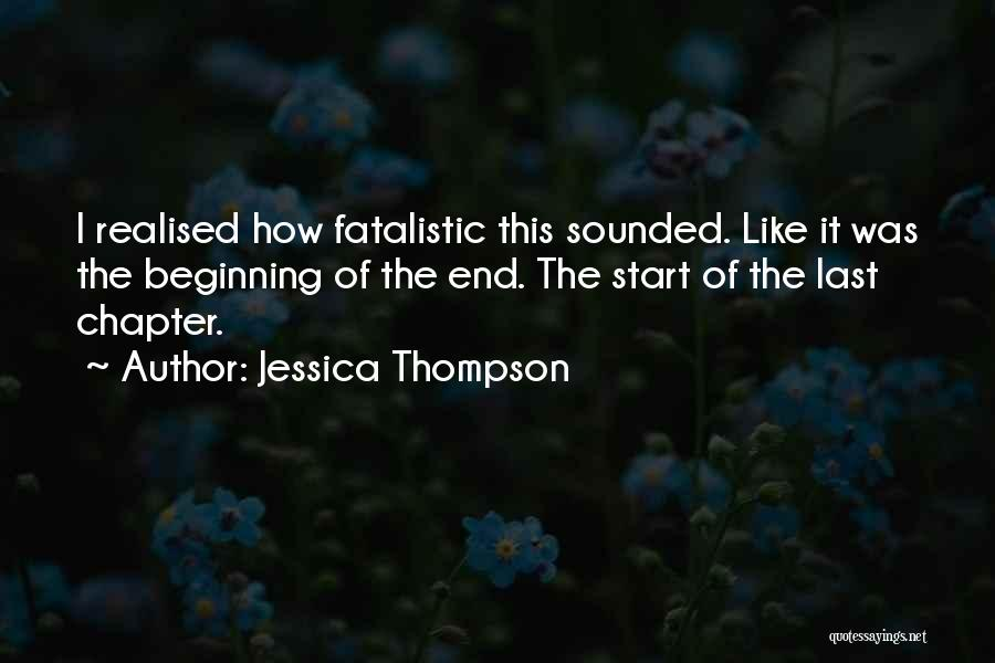 Beginning Of The End Quotes By Jessica Thompson