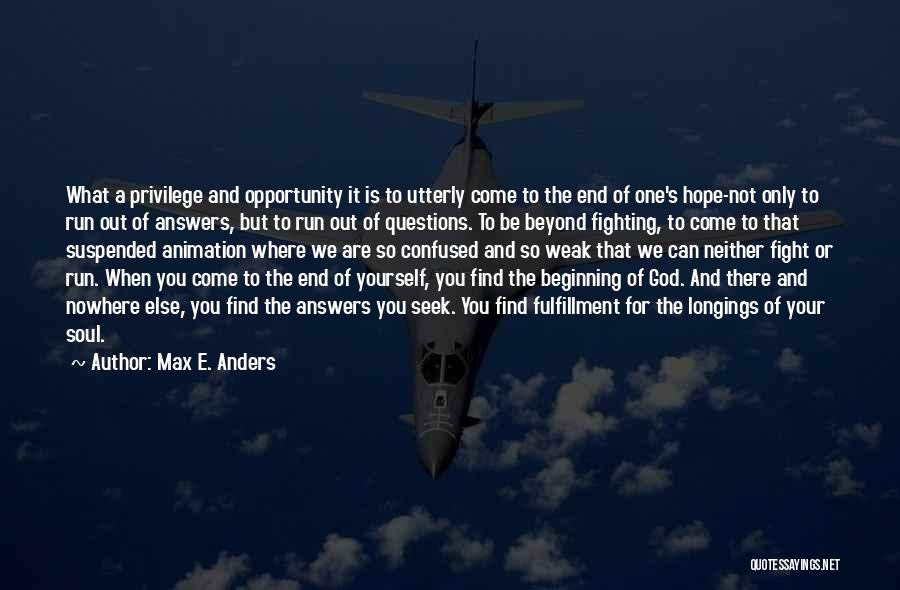 Beginning Of The End Quotes By Max E. Anders