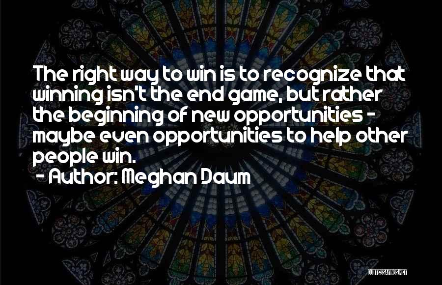 Beginning Of The End Quotes By Meghan Daum