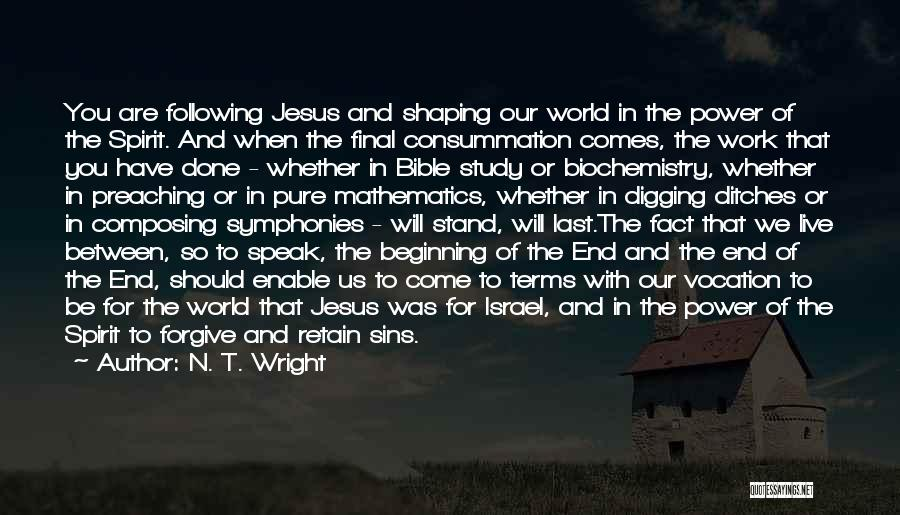 Beginning Of The End Quotes By N. T. Wright