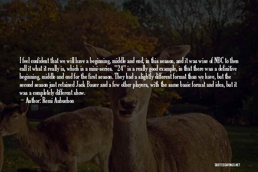 Beginning Of The End Quotes By Remi Aubuchon