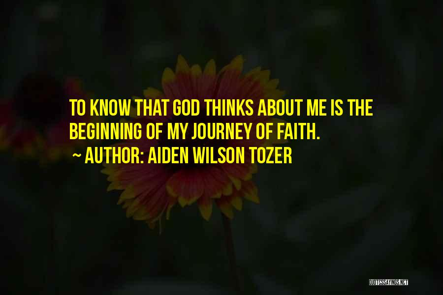 Beginning Of The Journey Quotes By Aiden Wilson Tozer