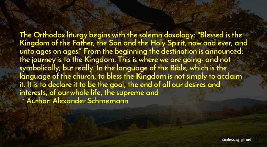 Beginning Of The Journey Quotes By Alexander Schmemann