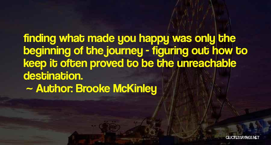 Beginning Of The Journey Quotes By Brooke McKinley