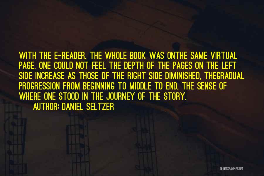 Beginning Of The Journey Quotes By Daniel Seltzer