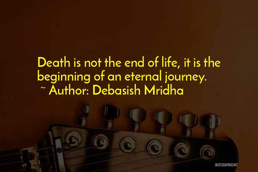 Beginning Of The Journey Quotes By Debasish Mridha
