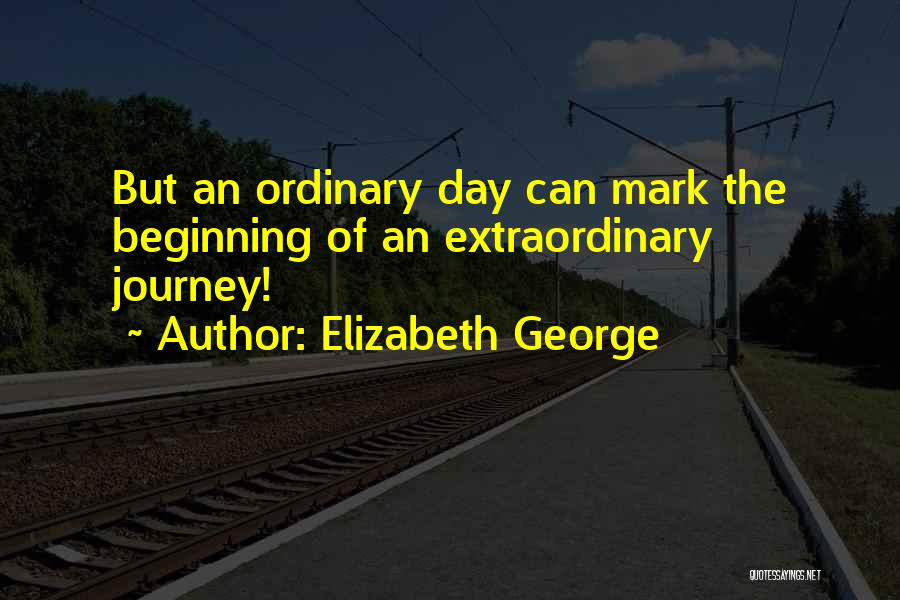 Beginning Of The Journey Quotes By Elizabeth George