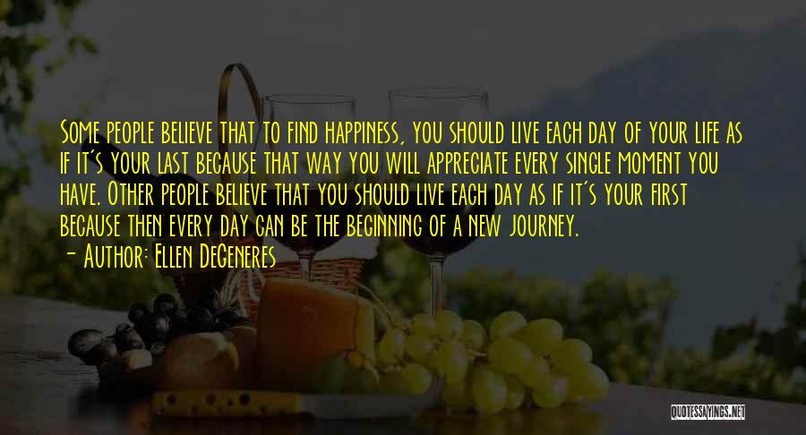 Beginning Of The Journey Quotes By Ellen DeGeneres