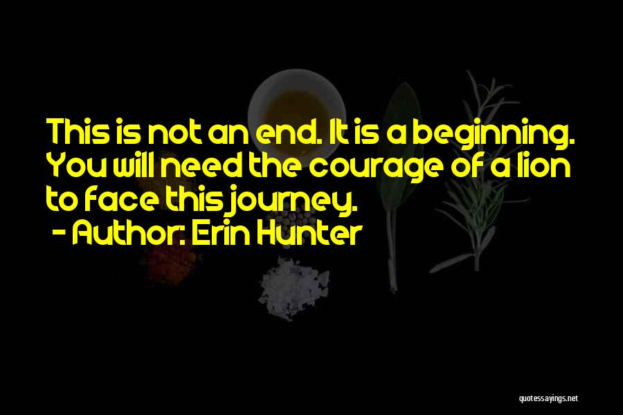 Beginning Of The Journey Quotes By Erin Hunter