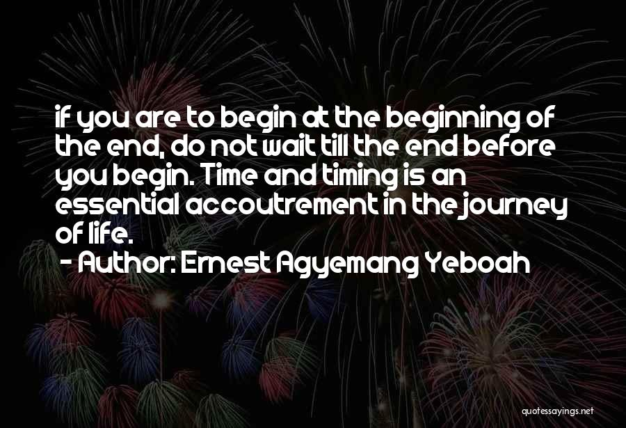 Beginning Of The Journey Quotes By Ernest Agyemang Yeboah