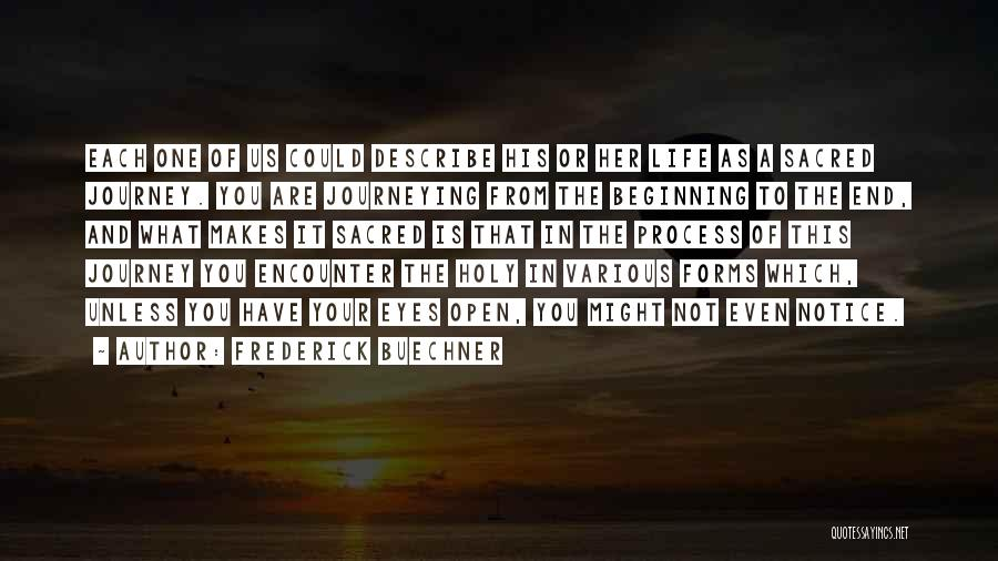 Beginning Of The Journey Quotes By Frederick Buechner