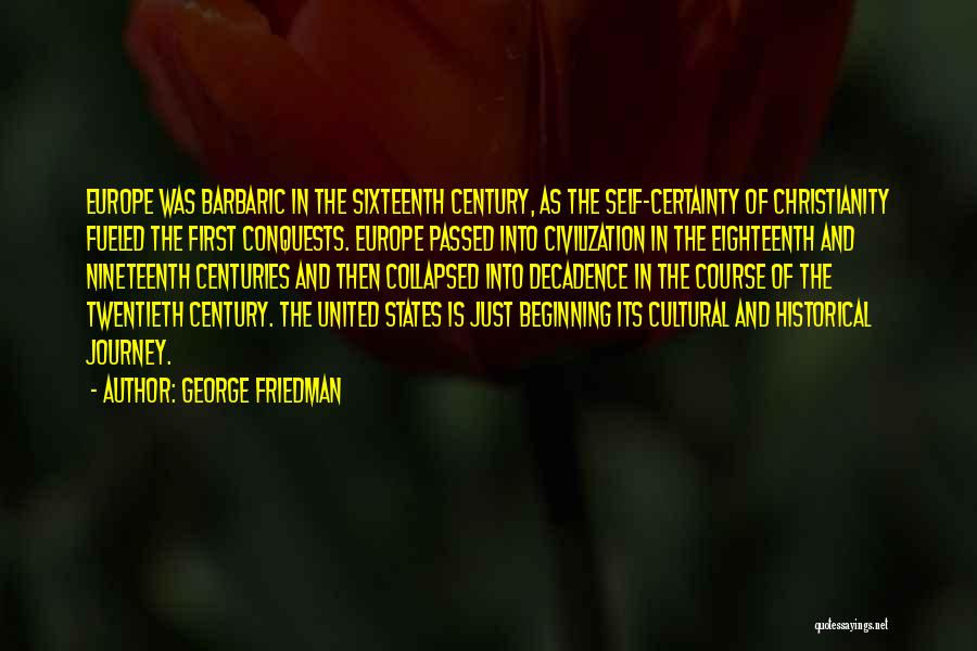 Beginning Of The Journey Quotes By George Friedman