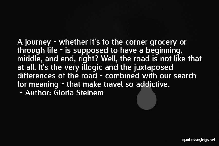 Beginning Of The Journey Quotes By Gloria Steinem