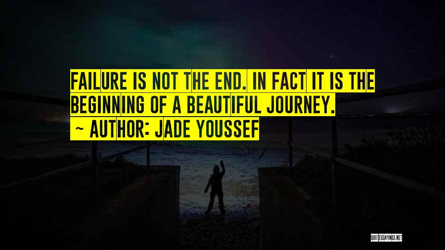 Beginning Of The Journey Quotes By Jade Youssef