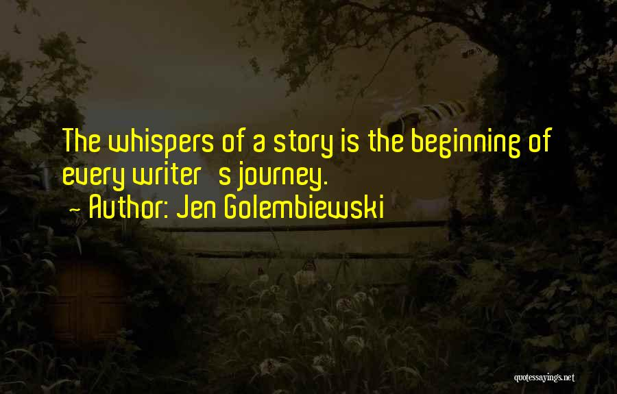 Beginning Of The Journey Quotes By Jen Golembiewski