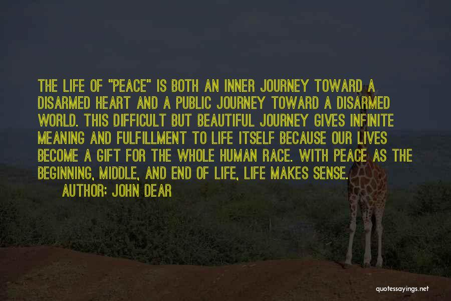 Beginning Of The Journey Quotes By John Dear