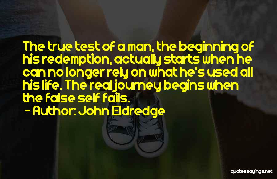 Beginning Of The Journey Quotes By John Eldredge