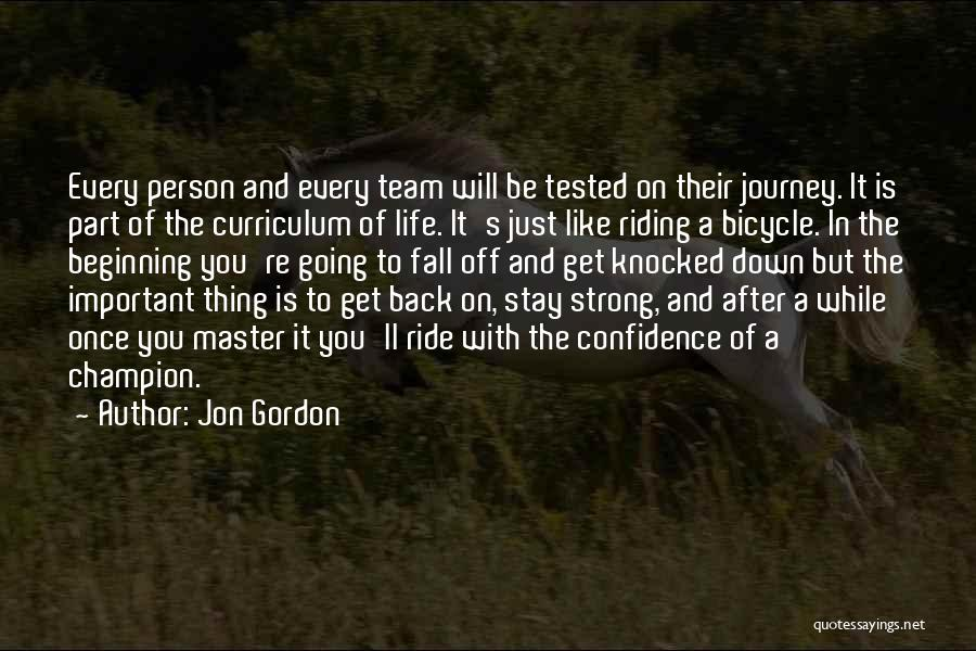 Beginning Of The Journey Quotes By Jon Gordon