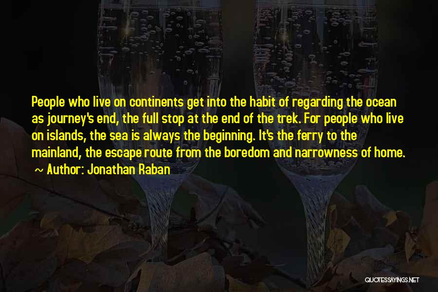 Beginning Of The Journey Quotes By Jonathan Raban