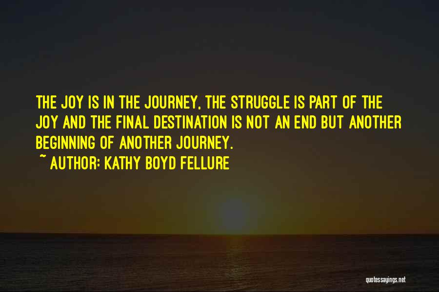 Beginning Of The Journey Quotes By Kathy Boyd Fellure