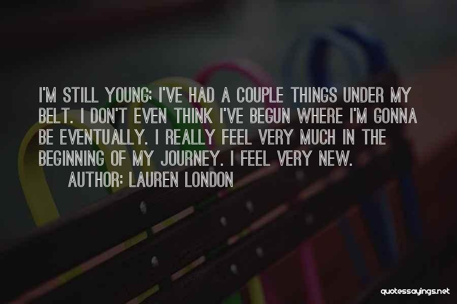 Beginning Of The Journey Quotes By Lauren London