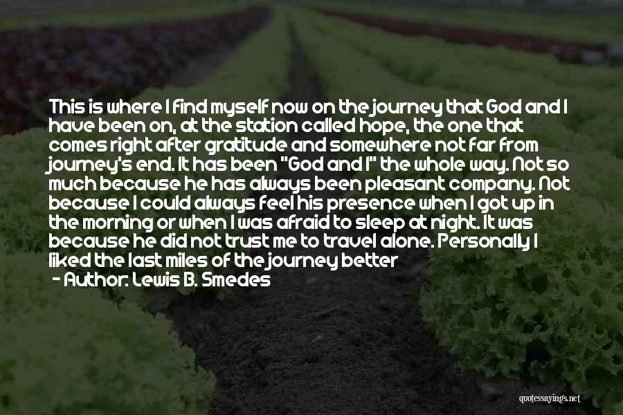 Beginning Of The Journey Quotes By Lewis B. Smedes