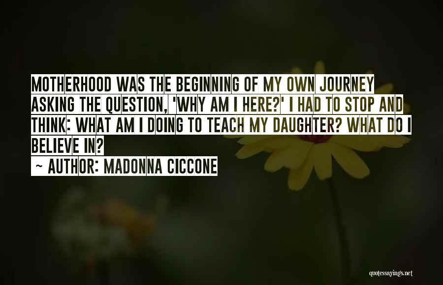 Beginning Of The Journey Quotes By Madonna Ciccone