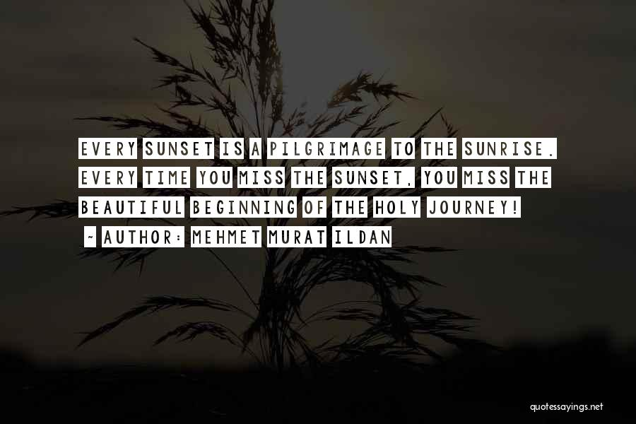 Beginning Of The Journey Quotes By Mehmet Murat Ildan