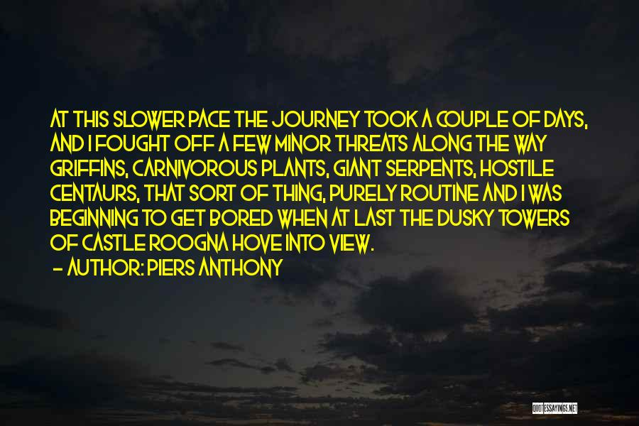 Beginning Of The Journey Quotes By Piers Anthony