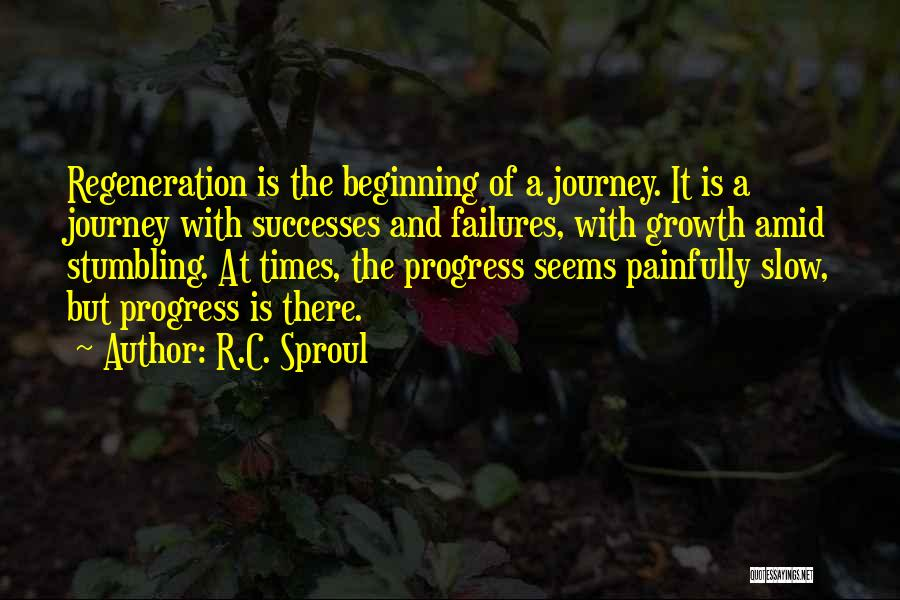 Beginning Of The Journey Quotes By R.C. Sproul
