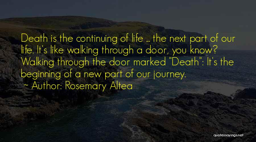 Beginning Of The Journey Quotes By Rosemary Altea