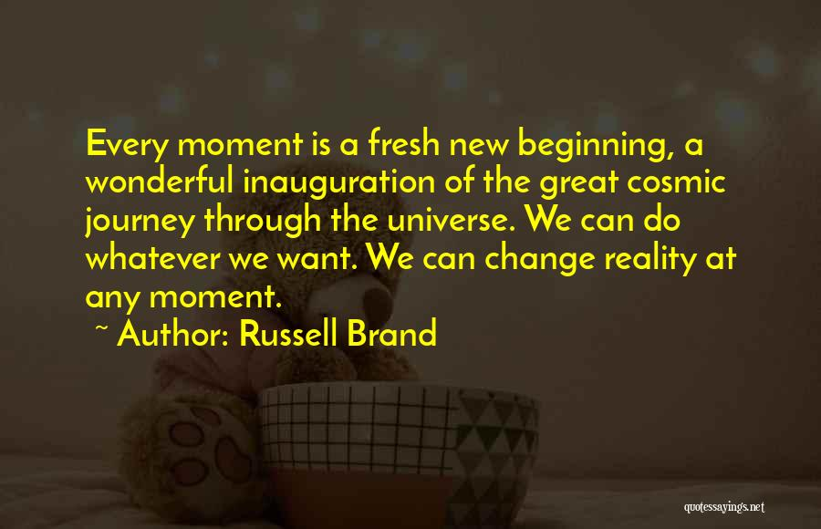 Beginning Of The Journey Quotes By Russell Brand