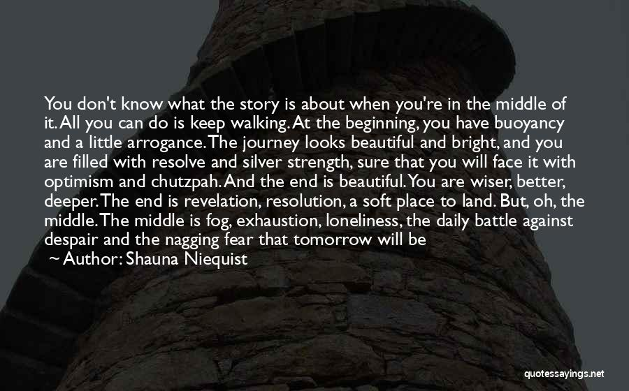 Beginning Of The Journey Quotes By Shauna Niequist
