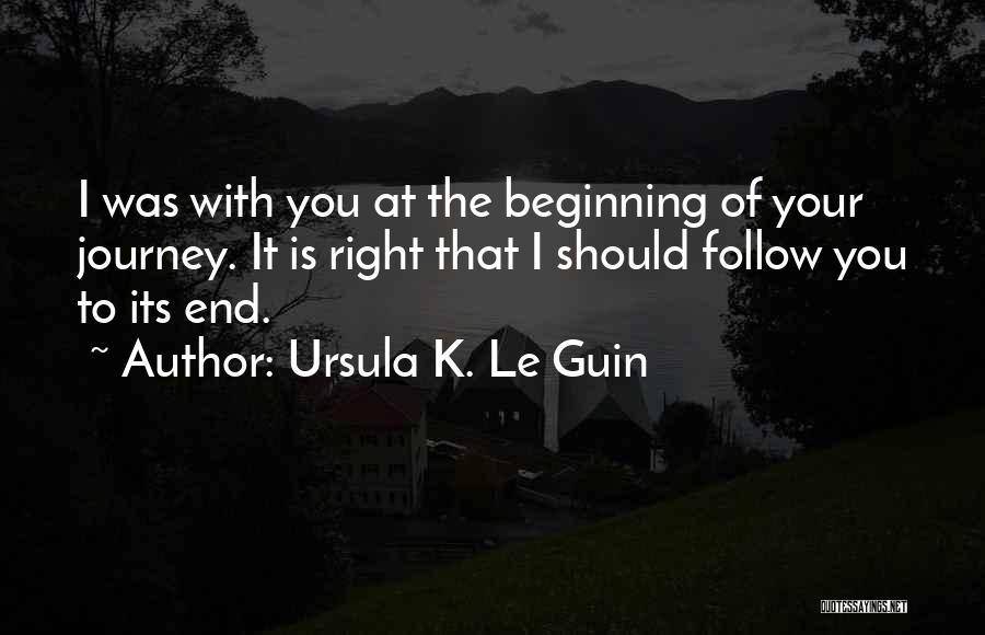 Beginning Of The Journey Quotes By Ursula K. Le Guin