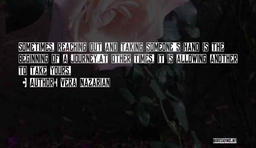 Beginning Of The Journey Quotes By Vera Nazarian