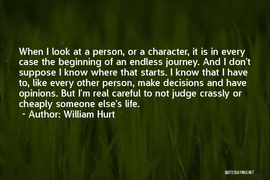 Beginning Of The Journey Quotes By William Hurt