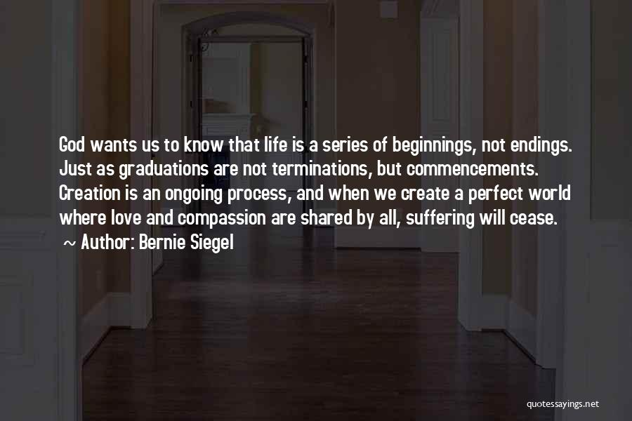Beginnings Of Love Quotes By Bernie Siegel