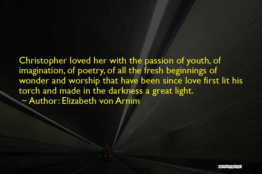 Beginnings Of Love Quotes By Elizabeth Von Arnim