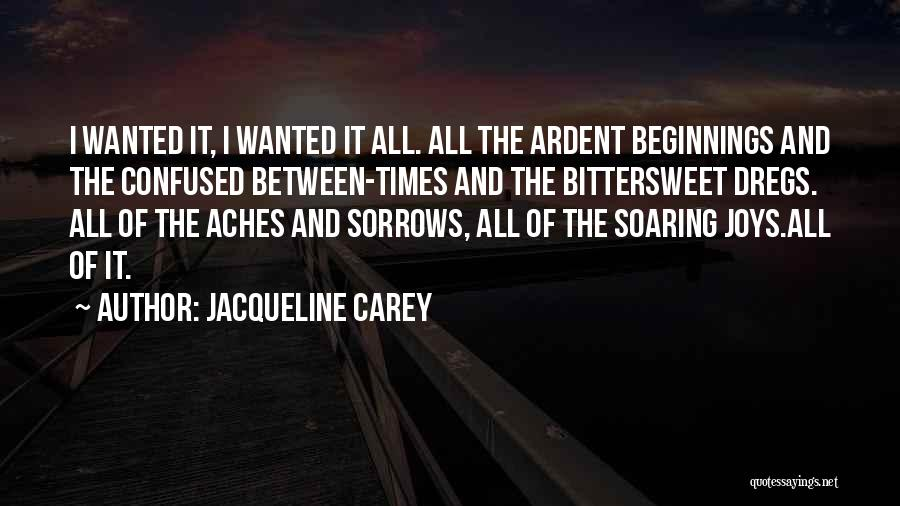 Beginnings Of Love Quotes By Jacqueline Carey