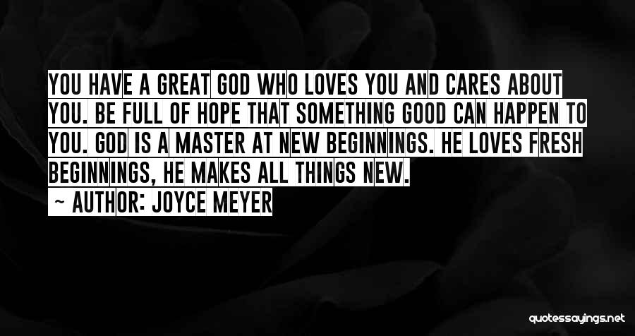Beginnings Of Love Quotes By Joyce Meyer