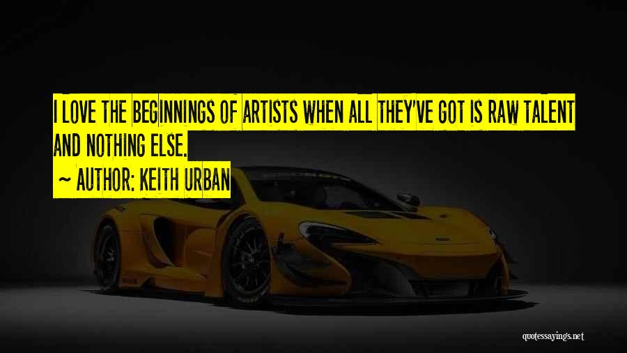 Beginnings Of Love Quotes By Keith Urban